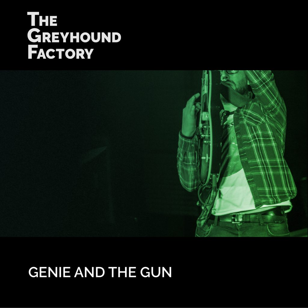 The Greyhound Factory - Genie and the Gun